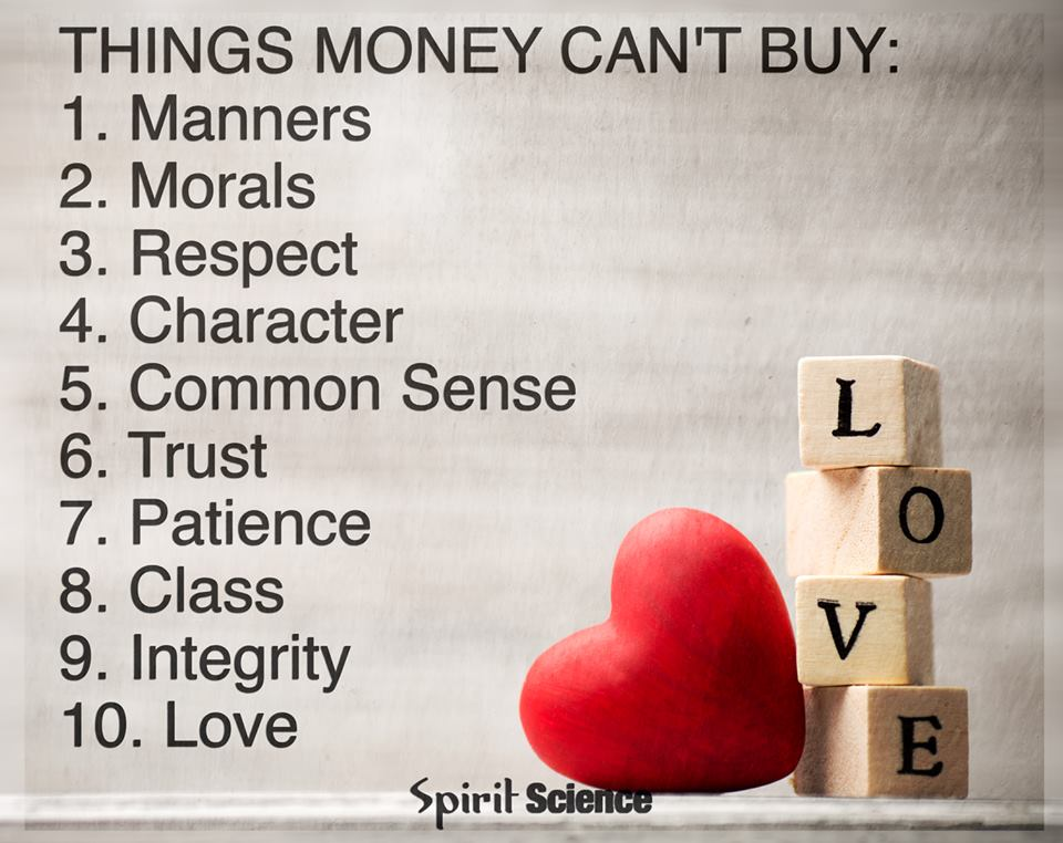 Things Money Cant Buy Manners Morals Respect Character Common Sense Trust Patience Cl Integrity Love