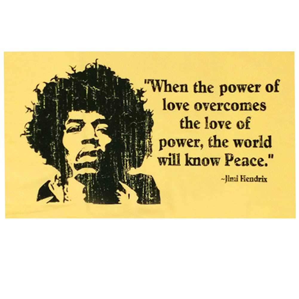 When The Power Of Love Overcomes The Love Of Power Jimi Hendrix Quote Unit Shirt American Apparel