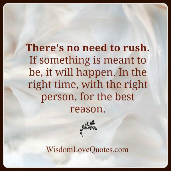Things Happen In The Right Time Person For The Best Reason