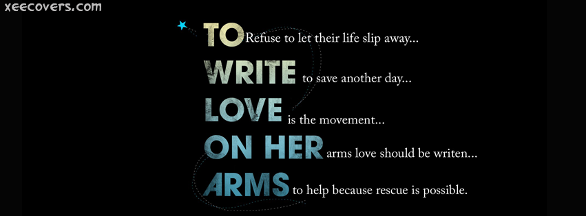 To Write Love On Her Arms Fb Cover P O Hd