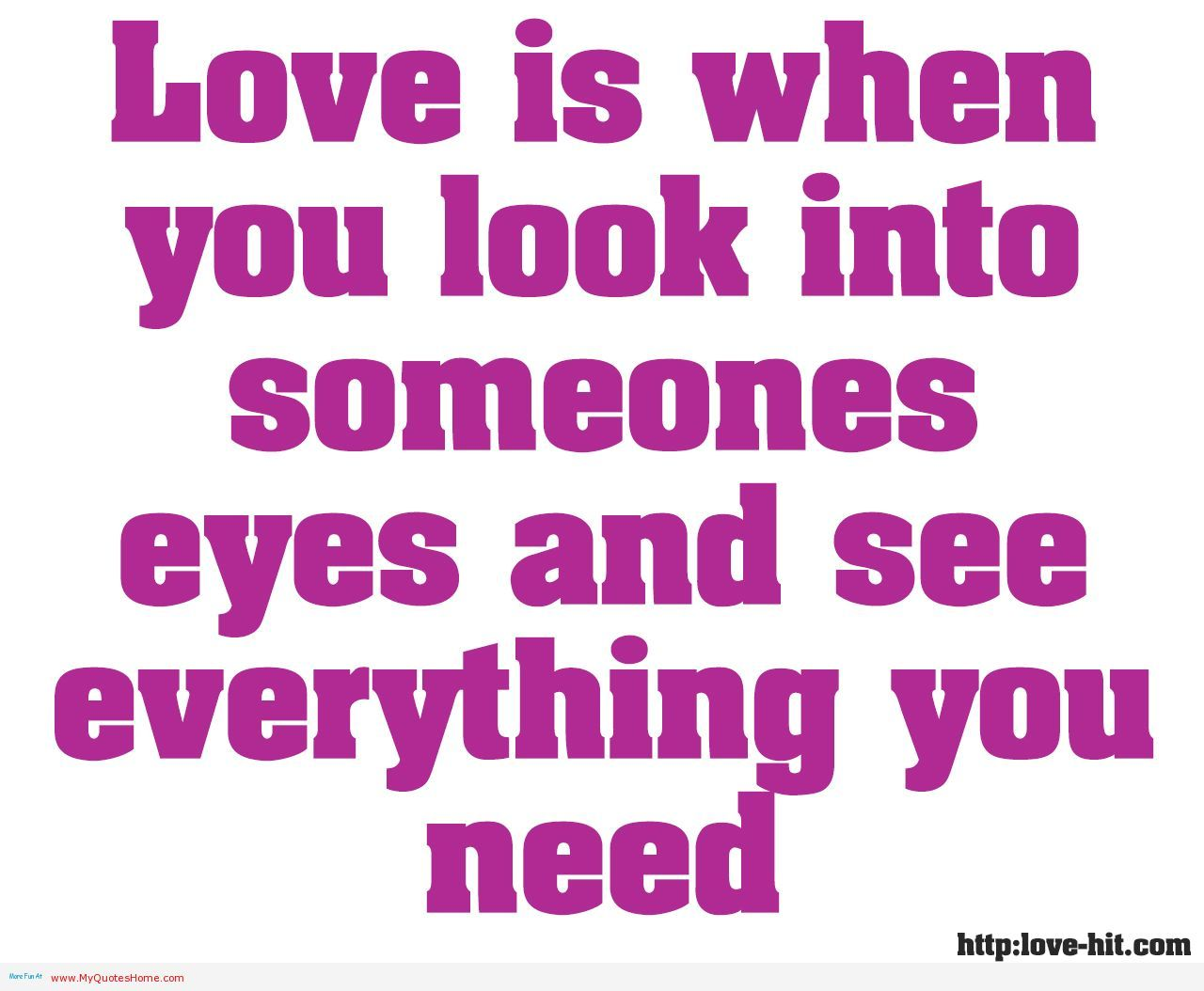You Are My Everything Quotes For Her Cool Love Is When You Look Into