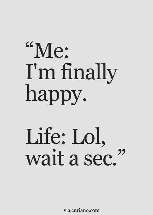 Quotes Life Quotes Love Quotes Best Life Quote Quotes About Moving On Inspirational Quotes And More Curiano Quotes Life Truth Pinterest Funny