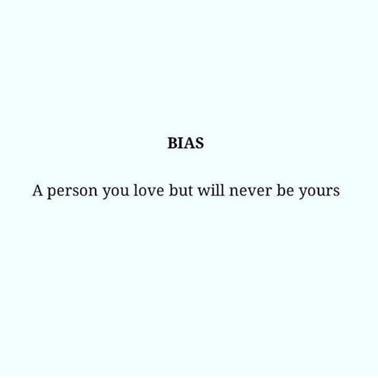 Bias A Person You Love But Will Never Be Yours