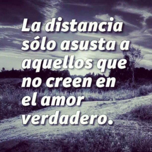 Distance Only Scares Those Who Dont Believe In True Love Spanish Quotessoloingpretty