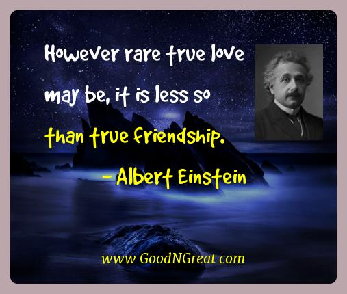 Albert Einstein Best Quotes However Rare True Love May Be It Is Less So