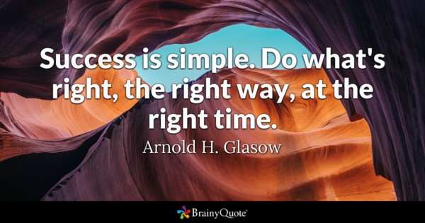 Do Whats Right The Right Way At The Right Time