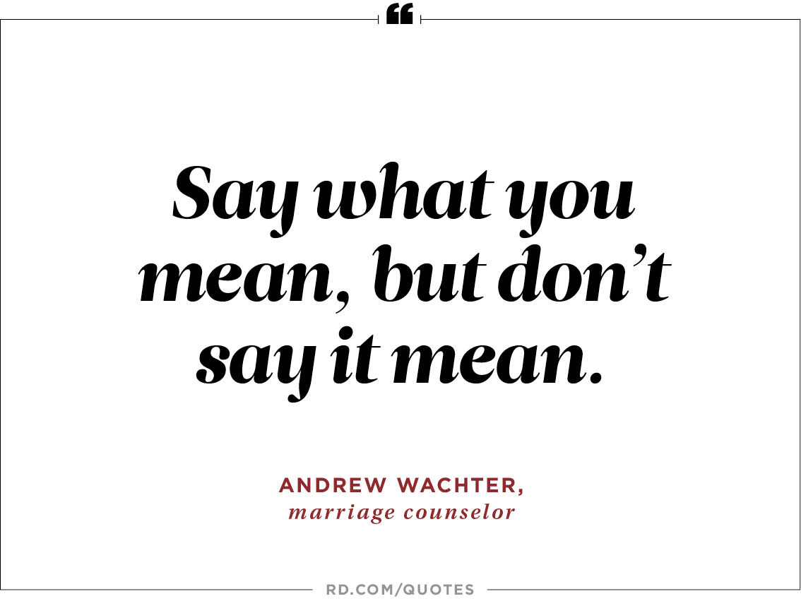 Say What You Mean But Dont Say It Mean Andrea Wachter Marriage Counselor