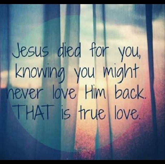 His Love Is The Only True Love There Is