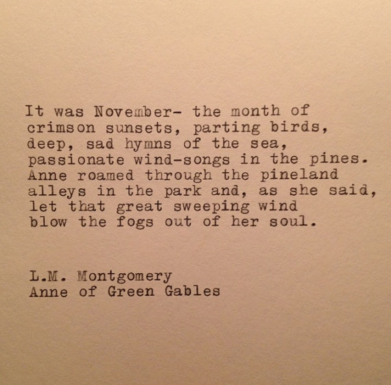 L M Mongomery Anne Of Green Gables November Quote By Farmnflea