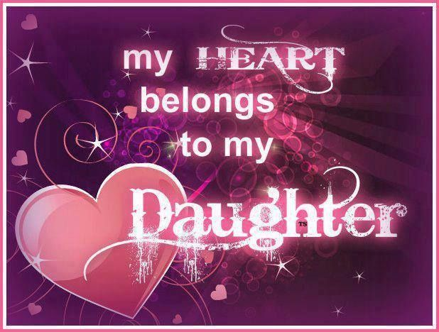 Love My Daughter Quotes Graphics About Daughter Love Quotes Similar Image And P O Family My Daughter My Most Precious Gift Pinterest Dear