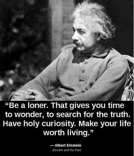 Be A Loner Einstein Quotes