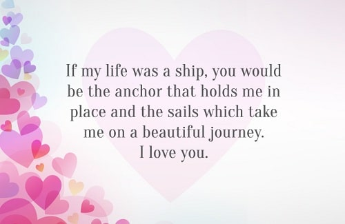 If My Life Was A Ship You Would Be The Anchor That Holds Me In Place Beautiful Journey Love Quotes For Husband