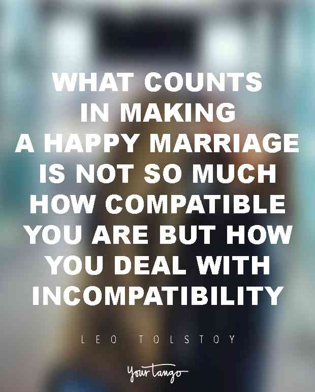 What Counts In Making A Happy Marriage Is Not So Much How Compatible You Are But How You Deal With Incompatibility