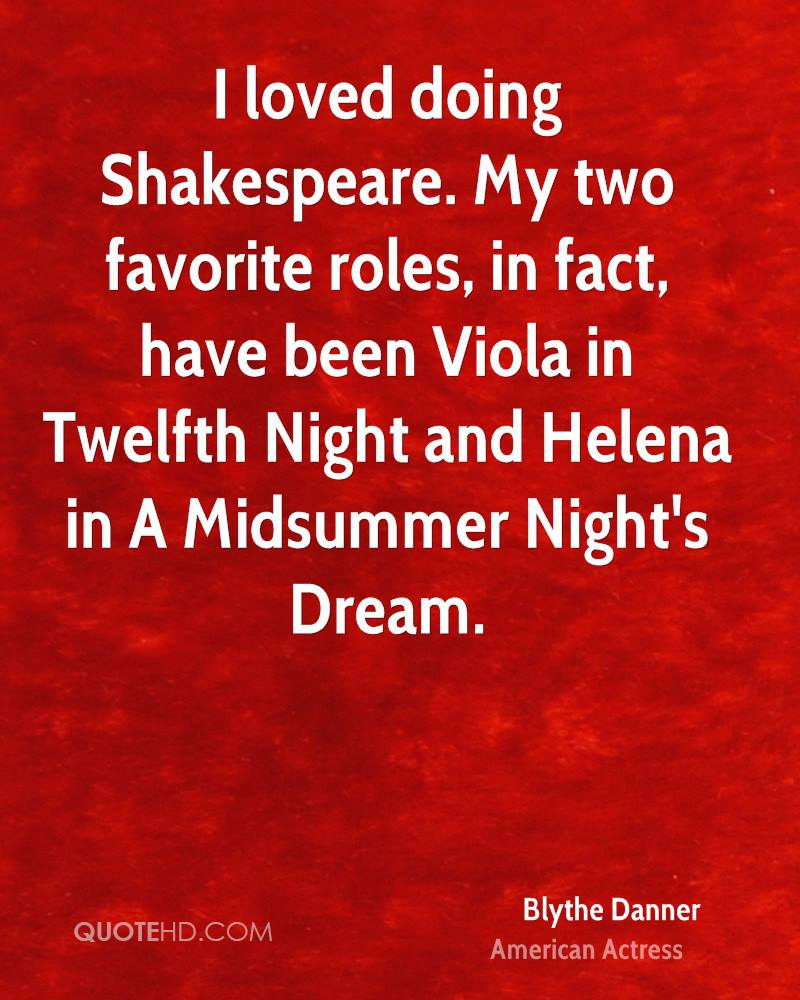I Loved Doing Shakespeare My Two Favorite Roles In Fact Have Been Viola