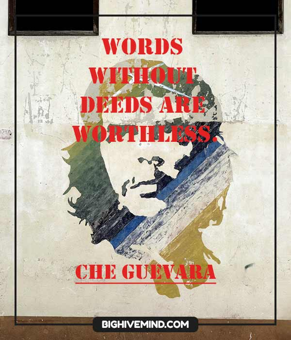 Che Guevara Quotes Words Without Deeds Are