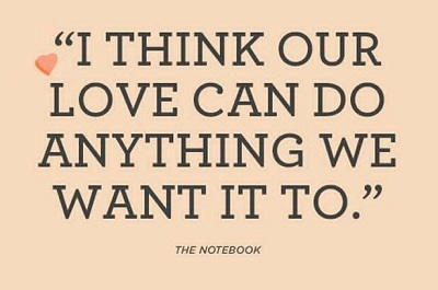 i think our love can do anything we want it to crazy romantic quotes for her