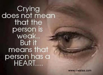 Crying Does Not Mean That The Person Is Weak