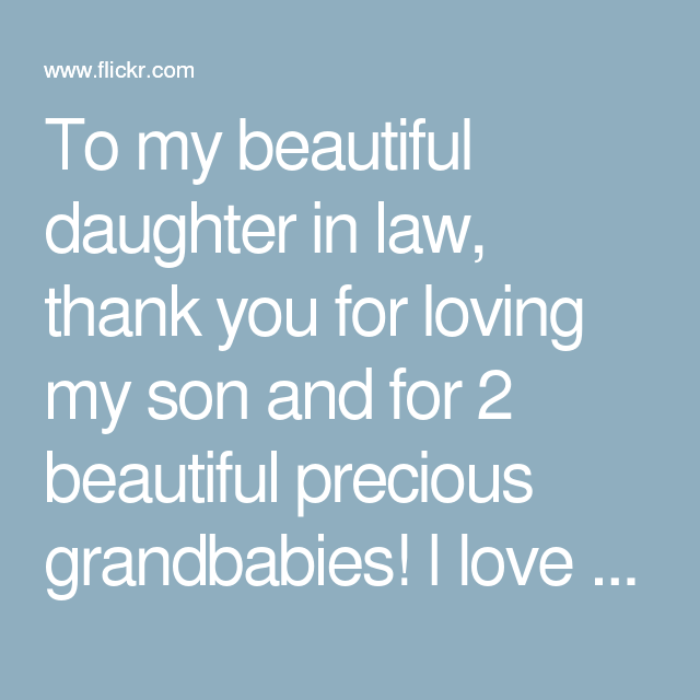 To My Beautiful Daughter In Law Thank You For Loving My Son And For  Beautiful Precious Grandbabies I Love You