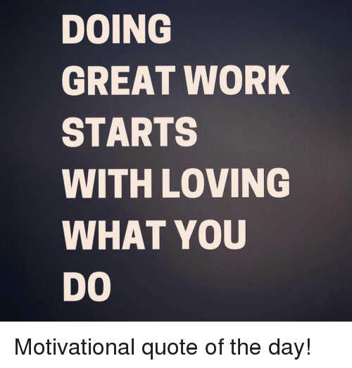 Memes What You Doing And  F F A  Doing Great Work Starts With Loving What