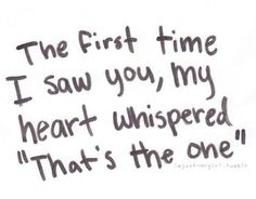 The First Time I Saw You My Heart Whispered Thats The One Vv Vv