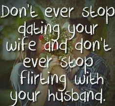 A Successful Marriage Love This We Will Definitely Never Stop Doing This I Love Flirting With My Hubby Too Much