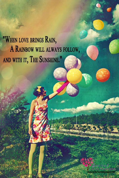Rainbow Quotes When Love Brings Rain A Rainbow Will Always Follow And With It
