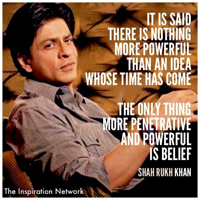 It Is Said There Is Nothing More Powerful Than An Idea Whose Time Has Come The Only Thing More Penetrative And Powerful Is Belief