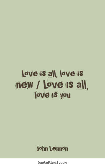 Create Your Own Poster Quotes About Love Love Is All Love Is New