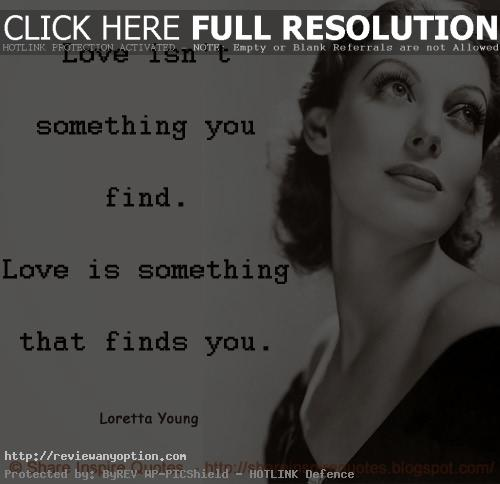 Famous People Love Quotes Stunning Love Isnt Something You Findlove Is Something That Finds