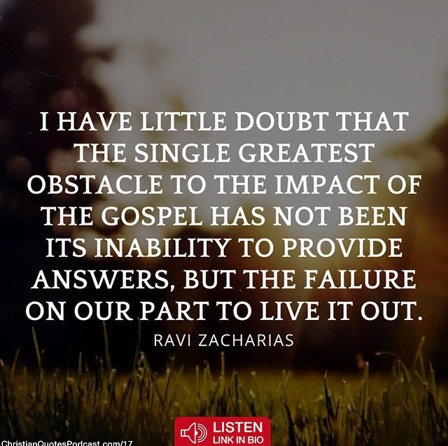 Ravi Zacharias Quotes I Have Little Doubt That The Single Greatest Obstacle To The Impact Of The Gospel Has Not Been Its Inability To Provide Answers