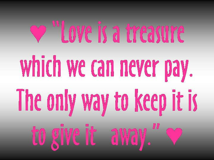 Fearsome Quotes On Love And Marriage Is A Treasure Which We Can Never Pay The Only