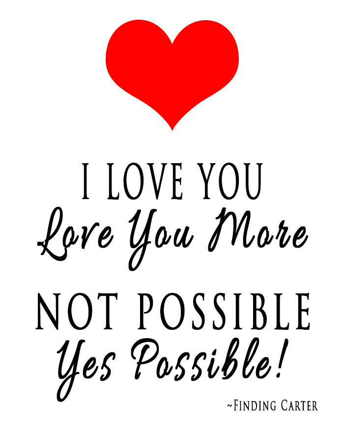 Finding Carter Love You More Quote Free Printable