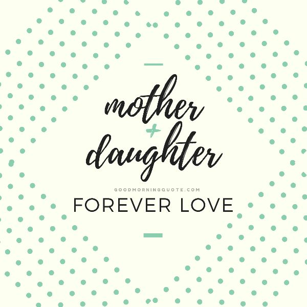 Good Mother Daughter Quotes