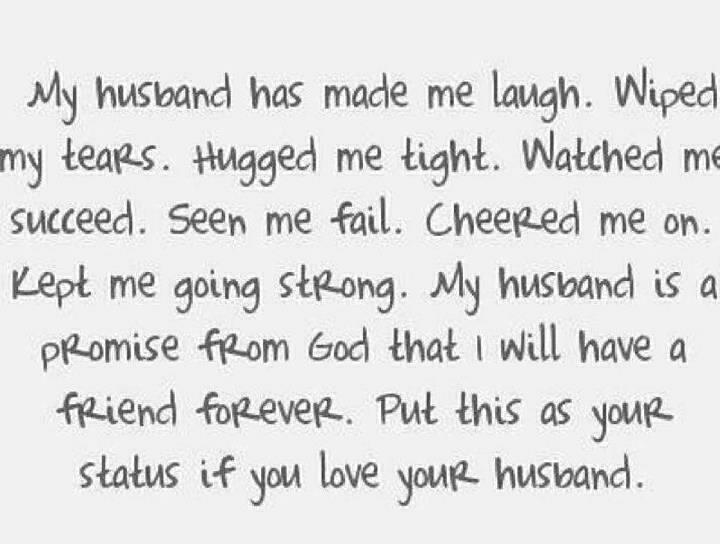 Hugged Me Made Laugh Wiped Tears Love Quotes To Your Husband Watched Succeed Seen Fail
