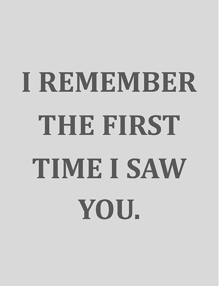 I Remember The First Time I Saw You