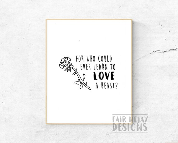 For Who Could Ever Learn To Love A Beast Disney Quote Printable Wall Art Typography Beauty And The Beast Sign Digital Poster Print