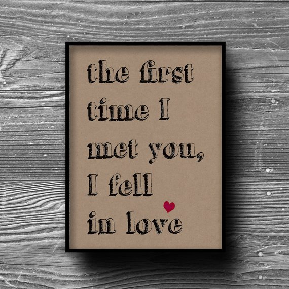 Items Similar To The First Time I Met You I Fell In Love Typographic Art Print Poster Quote Inspirational Kraft Paper Typography X Decor Motivational On