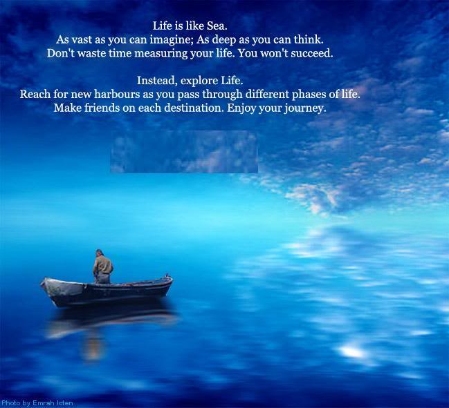 Life Is Like Sea As Vast As You Can Imagine As Deep As