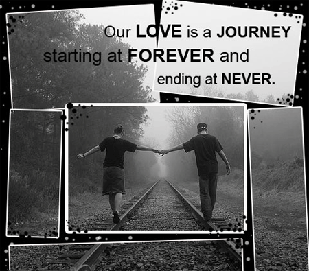 Love Quote Our Love Is A Journey Starting At Forever And Ending At Never