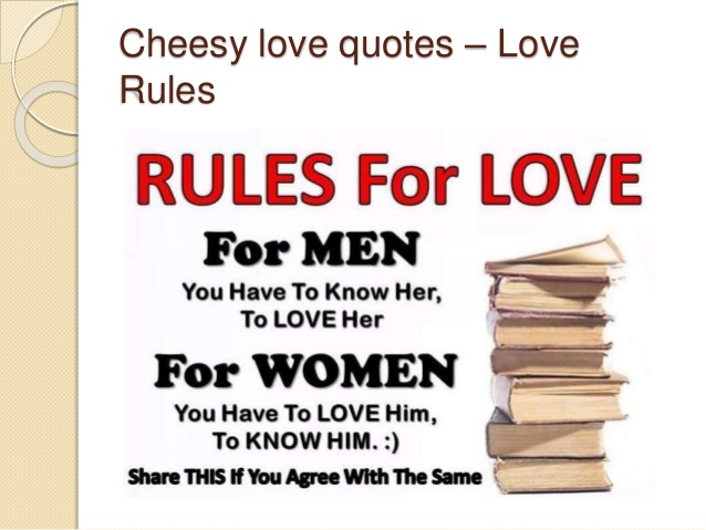 Cheesy Love Quotes Love Rules
