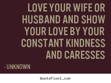 Love Quotes Love Your Wife Or Husband And Show Your Love