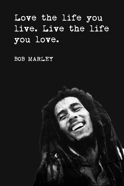 Love The Life You Live Bob Marley Quote Motivational Poster