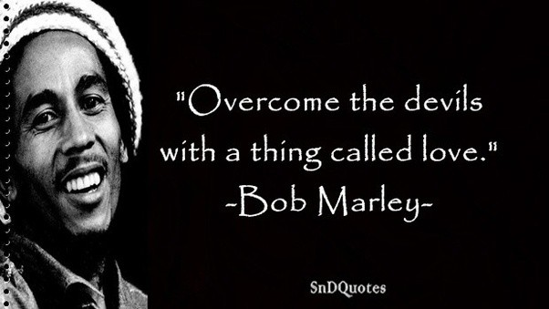 Here Are Some Interesting Bob Marley Quotes On Love I Found