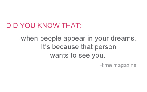 Marvelous Quotes About Dreams And Love Did You Know That When People Appear In Your Because