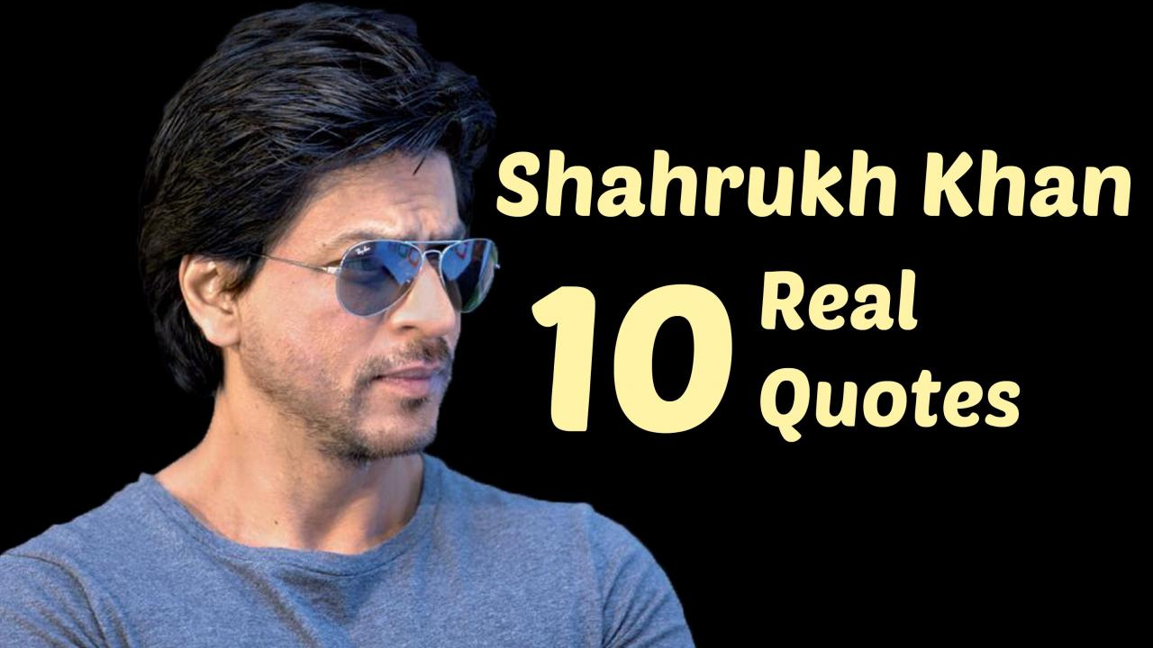 Shah Rukh Khan  Real Life Quotes On Success Inspiring Motivational Quotes You
