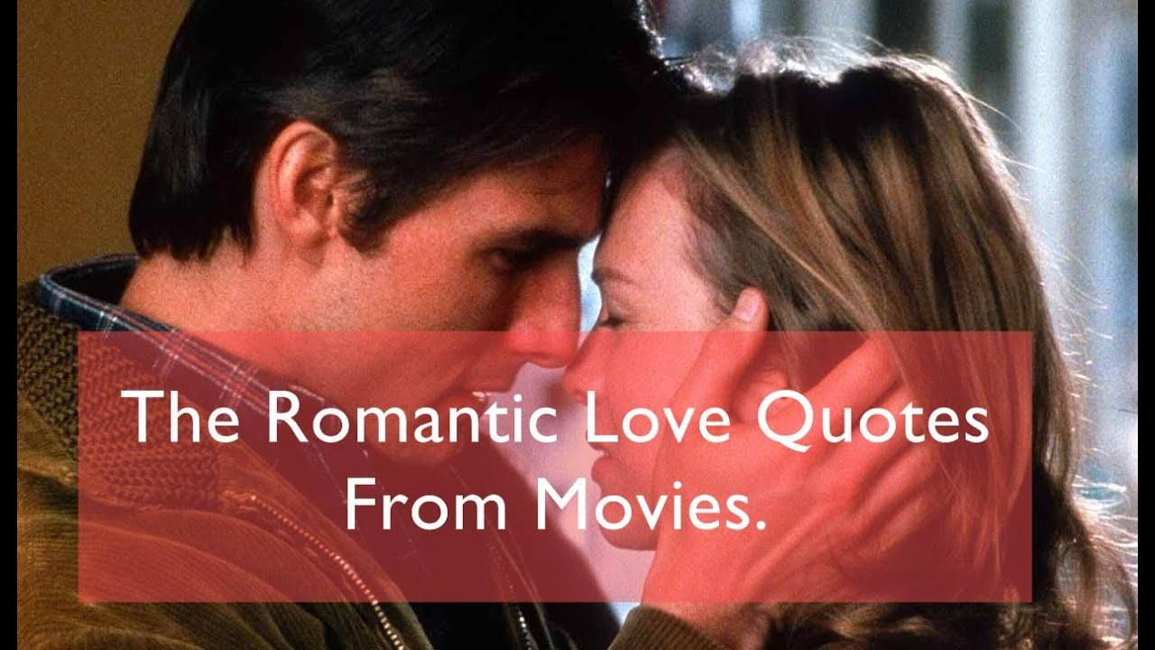 Best Romantic Love Quotes From Movies Best Love Quotes From Movies