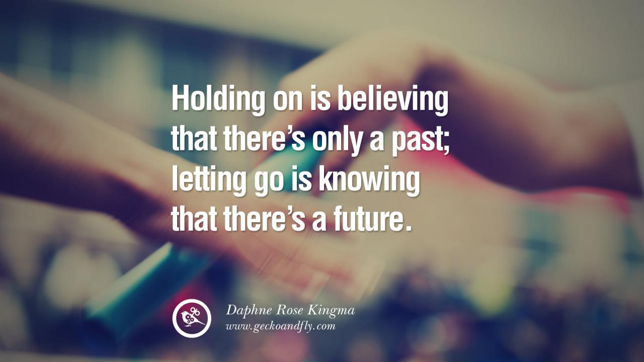 Quotes About Moving On And Letting Go Of Relationship And Love Part
