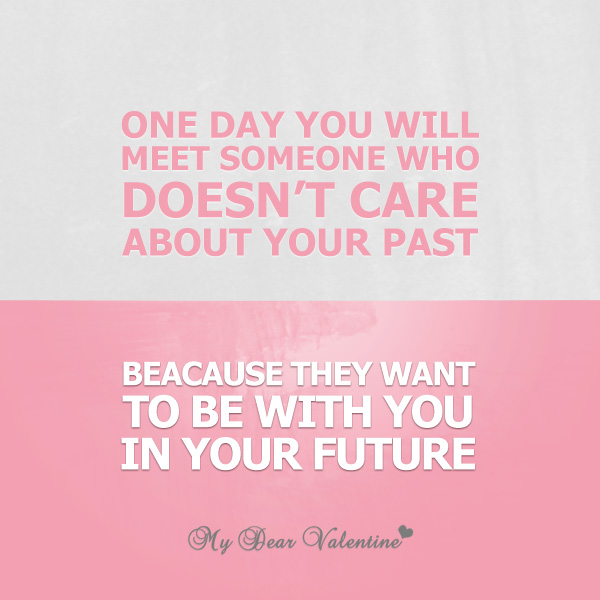 One Day Love Quotes Of The Day Best You Will Meet Someone Care About Past Because
