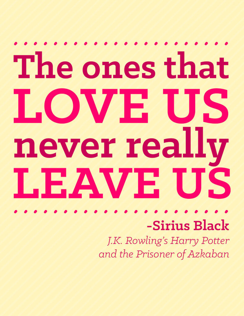 Ones That Love Us Never Really Leave Us We Heart It Quote Love