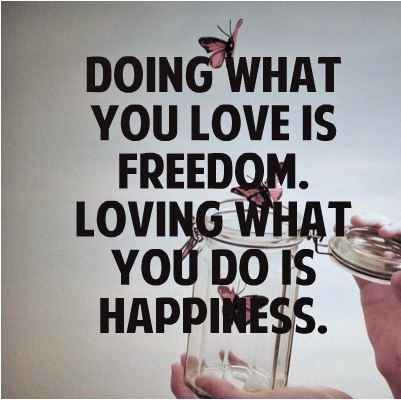 Quote Doing What You Love Is Freedom
